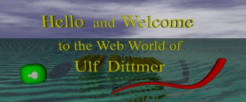 Hello and Welcome to the Web World of Ulf Dittmer